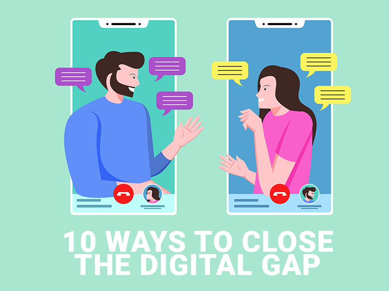 10 ways to close the digital gap